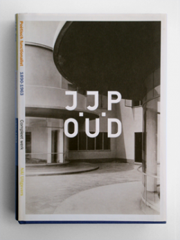 J.J.P. Oud - Poetic Functionalist